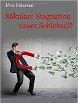 Sakular Stagnation unser Schicksal